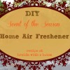 DIY Natural Home Air Freshener {the scent of the season}